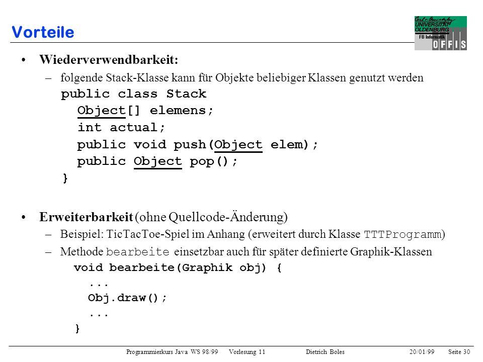 Vorteile Wiederverwendbarkeit: public class Stack Object[] elemens;